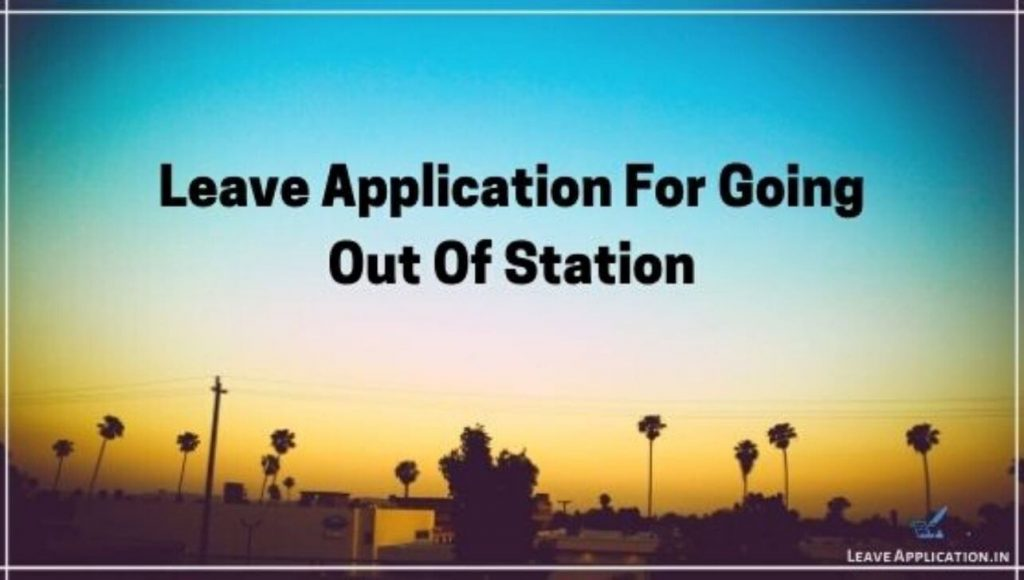 Leave Application For School Student For Going Outstation By Parents, Leave Application For Going Out Of Station, School Leave Application for Going to Village