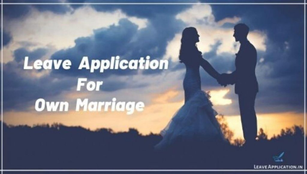 Leave Application for Own Marriage, Own Marriage Leave Application, Leave Application for Own Marriage To HR