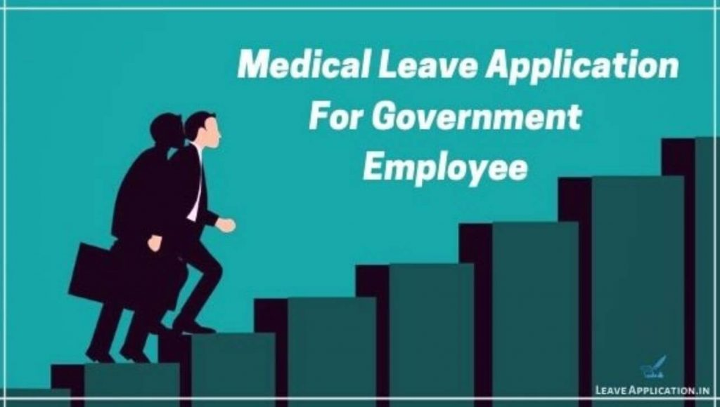medical leave application for government employee, leave application for medical treatment, leave application for employee, medical leave letter format for office