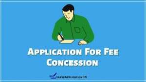 Application For Fee Concession, Application For Full Fee Concession, Request Letter For Fee Concession From Parents, Full Fee Concession Application For 9th Class, Application For Fee Concession In School