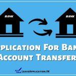 Bank Account Transfer Application, Application For Bank Account Transfer, Bank Account Transfer Letter In English, Sbi Account Transfer Application Format, Bank Account Transfer Application PDF