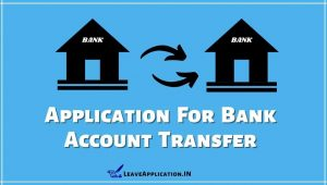 Bank Account Transfer Application, Application For Bank Account Transfer, Bank Account Transfer Letter In English, Sbi Account Transfer Application Format, Bank Account Transfer Application PDF