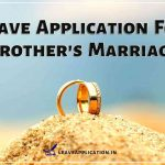 Leave Application For Brother Marriage, Brother Marriage Leave Application, Leave Application For Brother Marriage To Principal, Leave Application For Cousin Brother Marriage To Boss, Brother Marriage Application For School