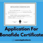 Application For Bonafide Certificate, Bonafide Certificate Letter, Request Letter For Bonafide Certificate From School, Application For Bonafide Certificate From School By Parents, Application Letter For Bonafide Certificate, Bonafide Certificate Application Letter In English