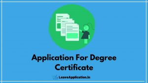 Sample Request Letter For Degree Certificate, Application For Degree Certificate, Application To University For Degree Certificate, How To Write Application For Degree Issue