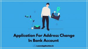 Application For Address Change In Bank, Sample Letter For Change Of Address To Bank, Change Of Address Letter To Bank, Application For Change Of Address In Sbi Bank, Address Change Request Letter To Bank
