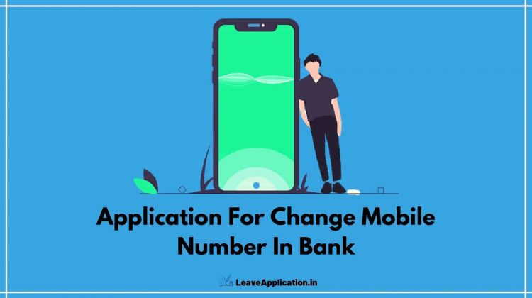 Application For Change Mobile Number In Bank Account, Sbi Mobile Number Change Request Letter, Application For Mobile Number Change In Bank, Application To Bank Manager To Change Mobile Number, Application For Update Mobile Number In Bank