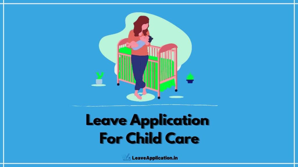 Application For Child Care Leave, Leave Application For Child Care, Child Care Leave Application, Child Care Leave Application For Teachers, child care leave for teachers