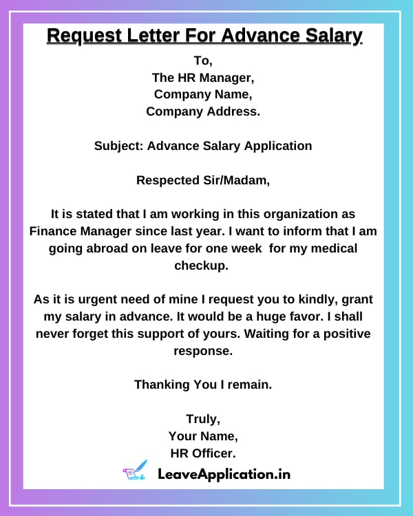 Salary Advance Request Letter, Employee Salary Advance Request Letter, Salary Advance Request Letter Format, Salary Advance Request Letter For Medical Treatment, Application For Advance Salary