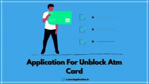 Application For Unblock Atm Card, Atm Card Unblock Application In English, Atm Card Unblock Application In Hindi, Atm Unblock Application