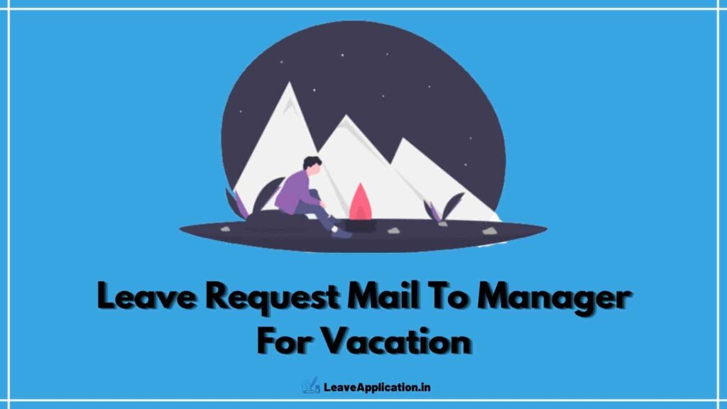 Leave Request Mail To Manager For Vacation, Vacation Leave Mail To Manager, Request For Vacation Leave Email, Leave Mail For Vacation