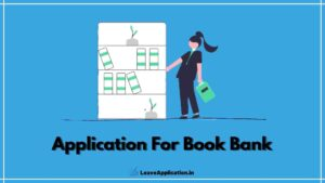 Application For Book Bank, Application For Issue Book From Library, Book Bank Application In Hindi, Book Bank Application 11th Class, Book Bank Application