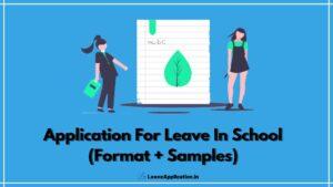 Application For Leave In School, application for leave of absence from school, Application For Sick Leave In English For Class 3, School Application For Leave, School Leave Application Format, Application For Absent In School Due To Fever
