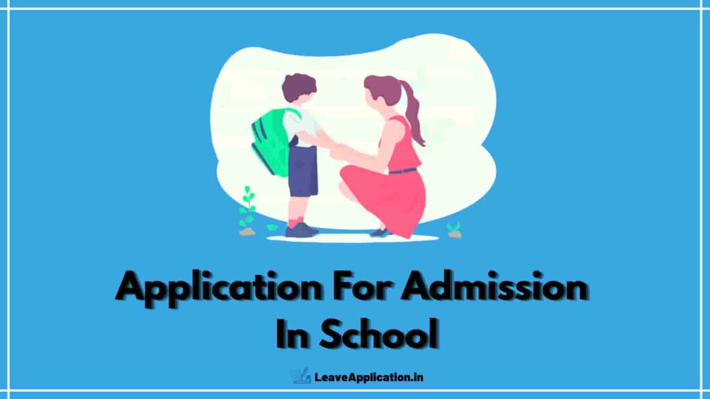 Application For School Admission, Request Letter For School Admission, Request Letter For School Admission For Lkg, Application For Admission In School, request letter for school admission for lkg, Application For Admission In School For Class 1