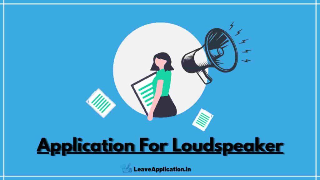 Application For Loudspeaker, Loudspeaker Application In English, Loudspeaker Application, Loudspeaker Ki Application, Loudspeaker Application 12th Class.