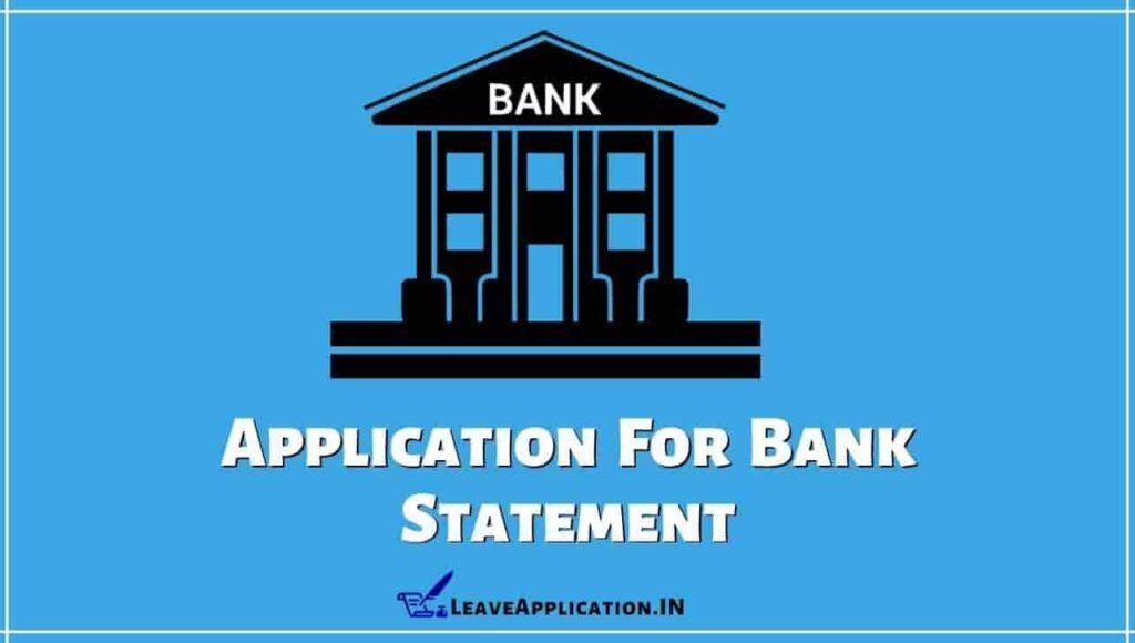 Application For Bank Statement, Letter Requesting For Bank Statement, Bank Statement Request Letter, Request For Statement Of Account Sample Letter, Bank Statement Application In English