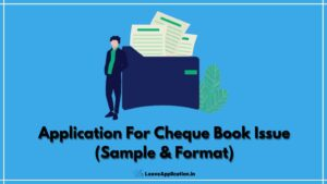 Application For Cheque Book Issue, Cheque Book Request Letter, Application For Cheque Book In Hindi, Application For New Cheque Book, New Cheque Book Request Letter For Saving Account, Company Cheque Book Request Letter To Bank