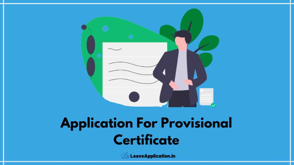 Application For Provisional Certificate, Request Letter For Provisional Certificate, Application For Provisional Certificate From College